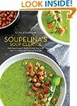 Soupelina's Soup Cleanse: Plant-Based...