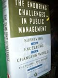 img - for The Enduring Challenges in Public Management: Surviving and Excelling in a Changing World (Jossey Bass Public Administration Series) book / textbook / text book