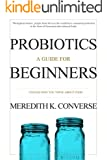 Probiotics: A Guide for Beginners