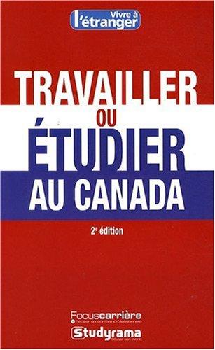 travailler-ou-etudier-au-canada-2e-edition