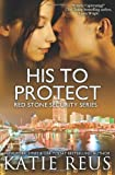 His to Protect (Red Stone Security Series) (Volume 5)