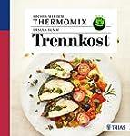 Kochen mit dem Thermomix: Trennkost