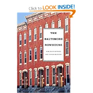The Baltimore Rowhouse Charles Belfoure and Mary Ellen Hayward
