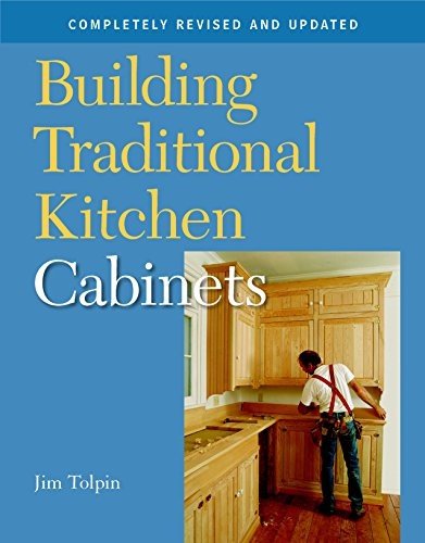 Jim Tolpin - Building Traditional Kitchen Cabinets: Completely Revised and Updated
