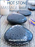 Hot stone massage therapy: A comprehensive guide