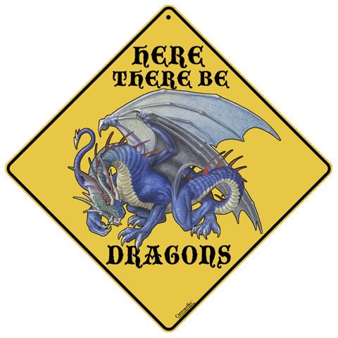 Here There Be Dragons Sign