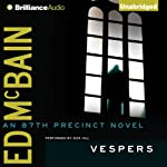 Vespers: An 87th Precinct Mystery, Book 42 (       UNABRIDGED) by Ed McBain Narrated by Dick Hill