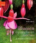 Blumen aquarellieren nach Fotos: Die...