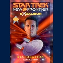 Star Trek, New Frontier: Excalibur: Restoration (       ABRIDGED) by Peter David Narrated by Joe Morton