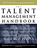 The Talent Management Handbook: Creating Organizational Excellence by Identifying, Developing, and Promoting Your Best People