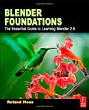 Blender Foundations: The Essential Guide to Learning Blender 2.6