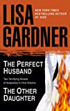 The Perfect Husband/The Other Daughter Lisa Gardner