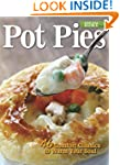 Pot Pies: 46 Comfort Classics to Warm...