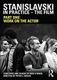 Stanislavski in Practice - The Film: Part One: Work on the actor