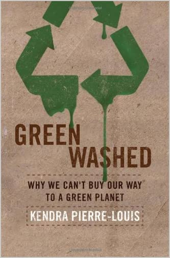 Green washed : why we can't buy our way to a green planet