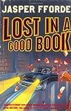 By Jasper Fforde - Lost in a Good Book (Thursday Next 2) (New Ed) Jasper Fforde