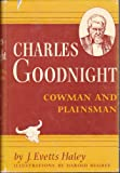 img - for Charles Goodnight: Cowman and Plainsman book / textbook / text book
