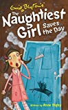 Naughtiest Girl: 7: Naughtiest Girl Saves The Day (The Naughtiest Girl)