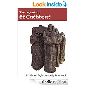 The Legend of St Cuthbert: In a Modern English Version by Simon Webb