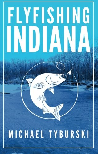 Flyfishing Indiana (Indiana Fishing compare prices)