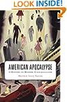 American Apocalypse: A History of Mod...