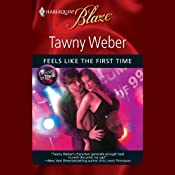 Feels Like the First Time | [Tawny Weber]