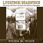 Livestock/Deadstock: Working with Farm Animals From Birth to Slaughter (Animals Culture And Society) | Rhoda M. Wilkie