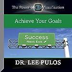 Achieve Your Goals | Dr. Lee Pulos
