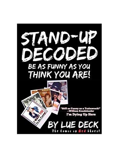 Stand-Up Decoded: Sneak a Peek Inside a Lifetime of Stand-Up Secrets [Deck, Lue] (Tapa Blanda)
