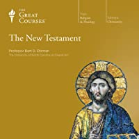 The New Testament  by The Great Courses, Bart D. Ehrman Narrated by Professor Bart D. Ehrman