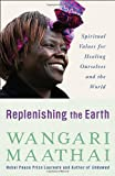 Image of Replenishing the Earth: Spiritual Values for Healing Ourselves and the World