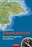 Männerseelen: Ein psychologischer Reiseführer title=