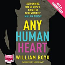 Any Human Heart Audiobook by William Boyd Narrated by Mike Grady
