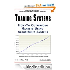 Trading Systems: How To Outperform Markets Using Algorithmic Systems