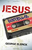 Jesus Bootlegged