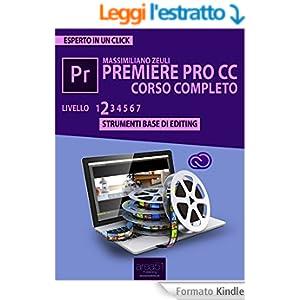 Premiere Pro CC Corso Completo. Livello 2: Strumenti base di editing (Esperto in un click)
