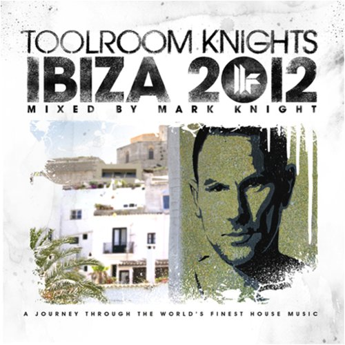 VA-Toolroom Knights Ibiza 2012 (Mixed By Mark Knight)-2CD-2012-wAx Download