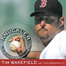 Knuckler: My Life with Baseball's Most Confounding Pitch (       UNABRIDGED) by Tim Wakefield Narrated by Jeremy Arthur