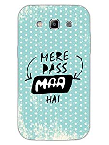 Mere Paas Maa - Bollywood Dialogues - Hard Back Case Cover for Samsung S3 - Superior Matte Finish - HD Printed Cases and Covers