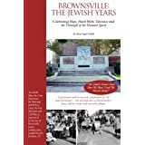 Brownsville: The Jewish Years: celebrating hope, hard work, tolerance & the triumph of the human spirit ~ Sylvia Siegel Schildt