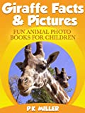 Giraffe Facts & Pictures (Fun Animal Photo Books for Children)