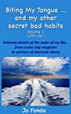 Biting My Tongue...and my other secret bad habits Volume 1