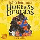 Hugless Douglas: Happy Birthday, Hugless Douglas! Hörbuch von David Melling Gesprochen von: Alan Davies
