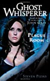 Steven Piziks Plague Room (Ghost Whisperer)