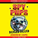 Spy Pups: Danger Island (       UNABRIDGED) by Andrew Cope Narrated by India Fisher