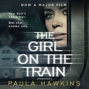 The Girl on the Train Audiobook by Paula Hawkins Narrated by Clare Corbett, India Fisher, Louise Brealey