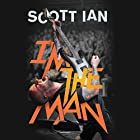 I'm the Man: The Story of That Guy from Anthrax Hörbuch von Scott Ian, Jon Wiederhorn, Kirk Hammett - foreword Gesprochen von: Scott Ian