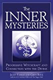 The Inner Mysteries: Progressive Witchcraft and Connection to the Divine (1936863723) by Farrar, Janet