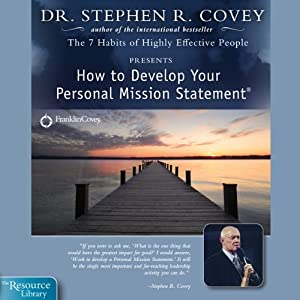 How to Develop Your Personal Mission Statement | [Stephen R. Covey]