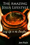 The Amazing Jesus Lifestyle